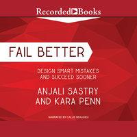 Fail Better - Kara Penn, Anjali Sastry