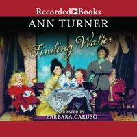 Finding Walter - Ann Turner