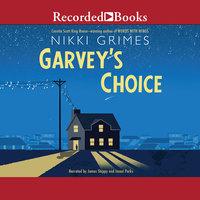 Garvey's Choice - Nikki Grimes