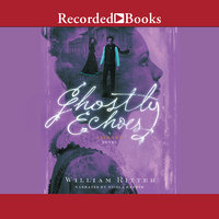 Ghostly Echoes - William Ritter