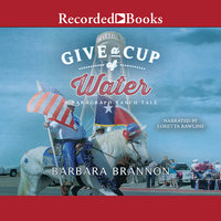 Give a Cup of Water - Barbara A. Brannon, Kay L. Ellington