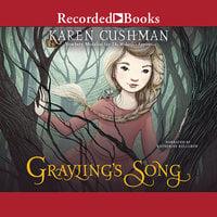 Grayling's Song - Karen Cushman