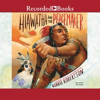 Hiawatha and the Peacemaker - Robbie Robertson