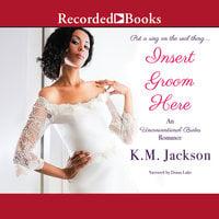 Insert Groom Here - K.M. Jackson