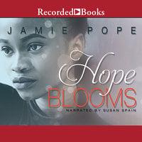 Hope Blooms - Jamie Pope