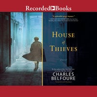 House of Thieves - Charles Belfoure