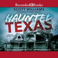 Haunted Texas - Scott Williams, Donna Ingham