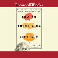 How to Think Like Einstein - Scott Thorpe