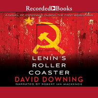 Lenin's Roller Coaster - David Downing