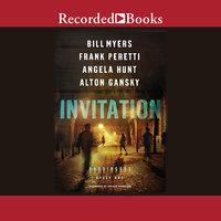 Invitation - Bill Myers,Angela Hunt,Alton Gansky,Frank E. Peretti