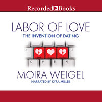 Labor of Love - Moira Weigel