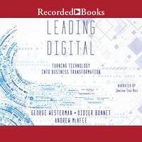 Leading Digital - Andrew McAfee,George Westerman,Didier Bonnet