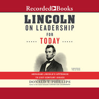 Lincoln on Leadership for Today - Donald T. Phillips