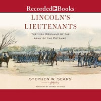 Lincoln's Lieutenants - Stephen W. Sears
