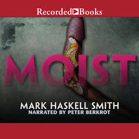Moist - Mark Haskell Smith