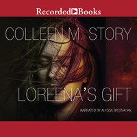 Loreena's Gift - Colleen M. Story