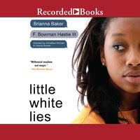 Little White Lies - Brianna Baker,F. Bowman Hastie
