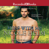 Mess With Me - Nicole Helm