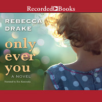 Only Ever You - Rebecca Drake