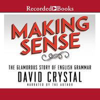 Making Sense - David Crystal