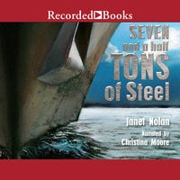 Seven and a Half Tons of Steel - Janet Nolan