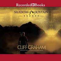 Shadow of the Mountain: Exodus - Cliff Graham