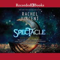 Spectacle - Rachel Vincent