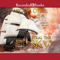 Steal the Sky - Megan E. O'Keefe