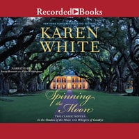 Spinning the Moon - Karen White