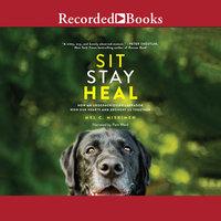 Sit Stay Heal - Mel C. Miskimen