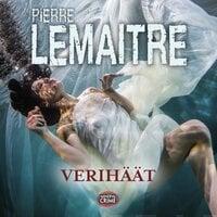 Verihäät - Pierre Lemaitre
