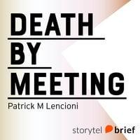 Death by meeting - En fabel om ledarskap - Patrick M. Lencioni