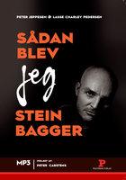 Sådan blev jeg Stein Bagger - Peter Jeppesen, Lasse Charley Pedersen