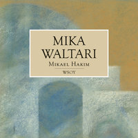 Mikael Hakim - Mika Waltari