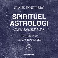 Spirituel Astrologi - Jakob Vedelsby, Claus Houlberg, Gitte Noor Juul
