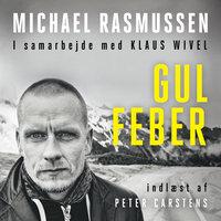 Gul Feber - Klaus Wivel, Michael Rasmussen