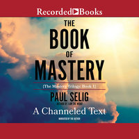 The Book of Mastery - Paul Selig