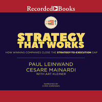 Strategy That Works - Art Kleiner, Cesare R. Mainardi, Paul Leinwand