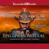 Ten Guns From Texas - J.A. Johnstone,William W. Johnstone