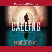 The Calling - Rachelle Dekker
