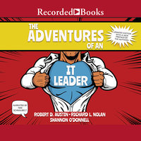 The Adventures of an IT Leader (Updated Edition) - Richard L. Nolan,Shannon O'Donnell,Richard Austin