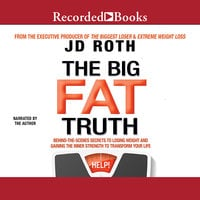 The Big Fat Truth - J.D. Roth