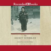 The Hockey Scribbler - George Bowering