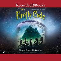 The Firefly Code - Megan Frazer Blakemore