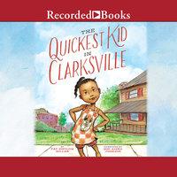 The Quickest Kid in Clarksville - Pat Zietlow Miller