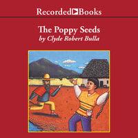 The Poppy Seeds - Clyde Robert Bulla