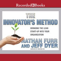 The Innovator's Method - Nathan Furr, Jeffrey Dyer