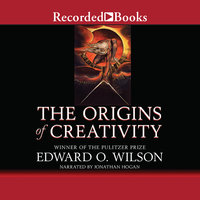 The Origins of Creativity - Edward O. Wilson