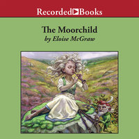 The Moorchild - Eloise McGraw