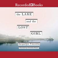The Lake and the Lost Girl - Jacquelyn Vincenta